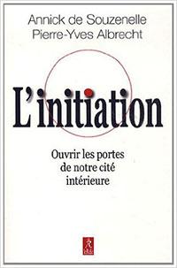 initiation - Ouvrir les portes de notre cité intérieure -