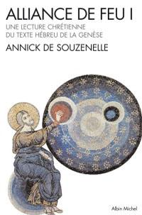 Alliance de Feu - Tome 1 - Une lecture chrétienne du texte hébreu de la Genèse