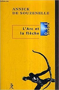 L'arc et la flèche - Annick de Souzenelle -