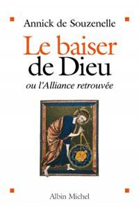 Le Baiser de Dieu - ou l'Alliance retrouvée -