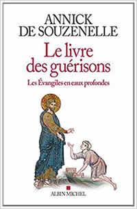 Le Livre des guérisons - Les Évangiles en eaux profondes -